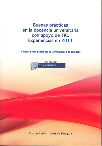 Buenas Prácticas en la docencia universitaria con apoyo de TIC. Experiencias en 2011