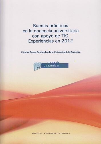 Buenas Prácticas en la docencia universitaria con apoyo de TIC. Experiencias en 2012