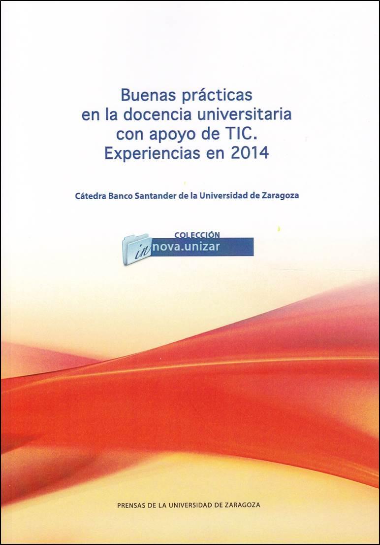 Buenas Prácticas en la docencia universitaria con apoyo de TIC. Experiencias en 2014